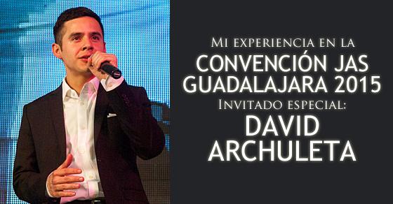 Imagen de David Archuleta y texto: Mi experiencia en la Convención Guadalajara 2015 invitado especial David Archuleta